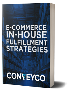 Conveyco_eBook_Thumb_In-House-Fulfillment-Strategies